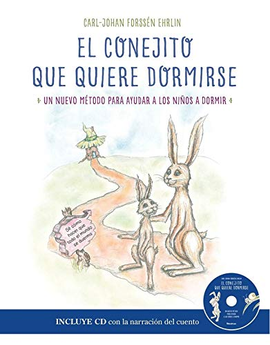 El conejito que quiere dormirse: Un nuevo método para ayudar a los niños a dormir (Libros para leer antes de dormir)
