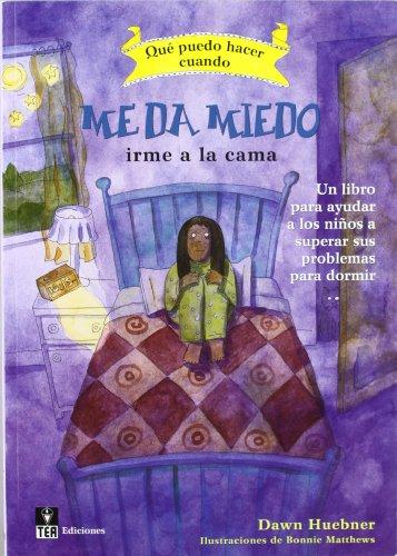 ¿Qué puedo hacer cuando me da miedo irme a la cama?: Un libro para ayudar a los niños a superar sus problemas para...