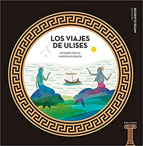 Los viajes de Ulises: 1 (Mitos clásicos)