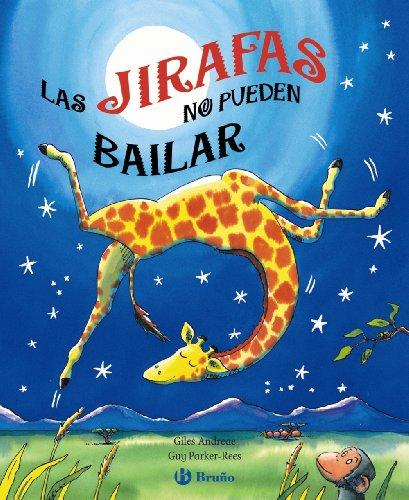 Las jirafas no pueden bailar (Castellano - A PARTIR DE 6 AÑOS - MANIPULATIVOS (LIBROS PARA TOCAR Y JUGAR), POP-UPS -...