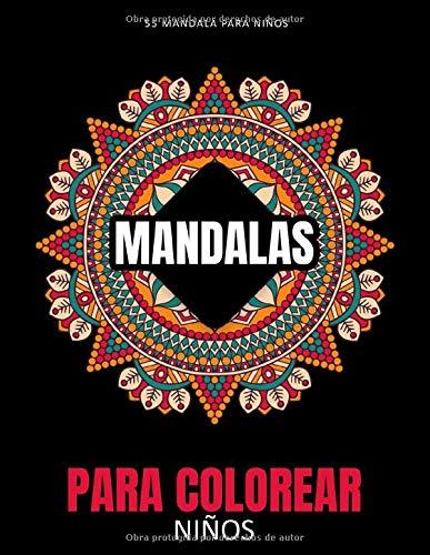 Mandalas para Colorear Niños: 55 Páginas para Colorear de Mandalas - Libros para Colorear Niños - Mandala Libros...