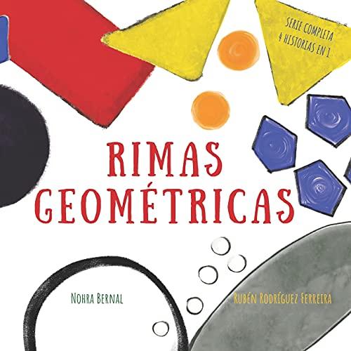 RIMAS GEOMÉTRICAS: Figuras geométricas en historias que riman para niños 2-7 años (Serie completa de 4 libros en 1)...