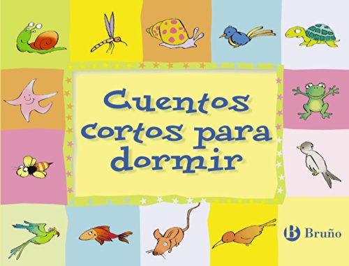 Editorial Bruño Cuentos cortos para dormir (Castellano - a PARTIR DE 3 AÑOS) (Castellano - A PARTIR DE 3 AÑOS -...