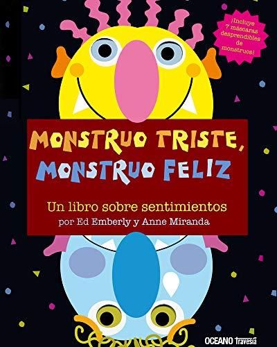 Monstruo triste, monstruo feliz. Un libro sobre sentimientos: Una manera divertida de explorar el estado de ánimo de...