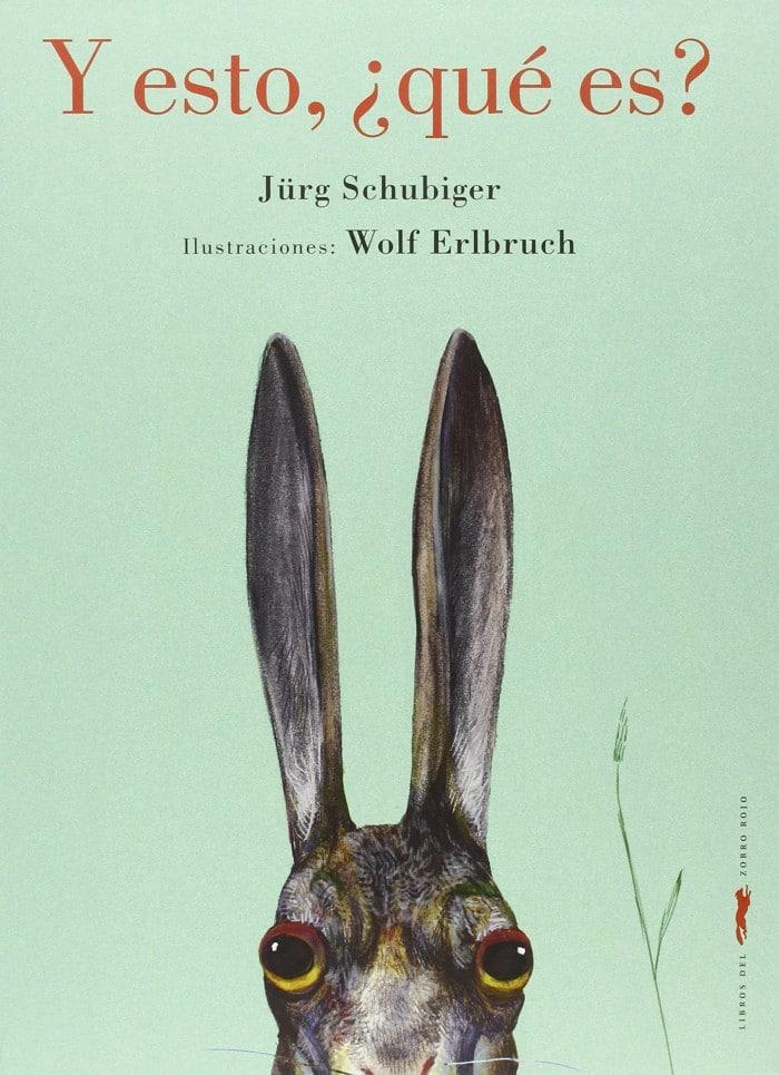 Libro infantil 2020 Y esto, qué es, de Jürg Schubiger y Wolf Erlbruch