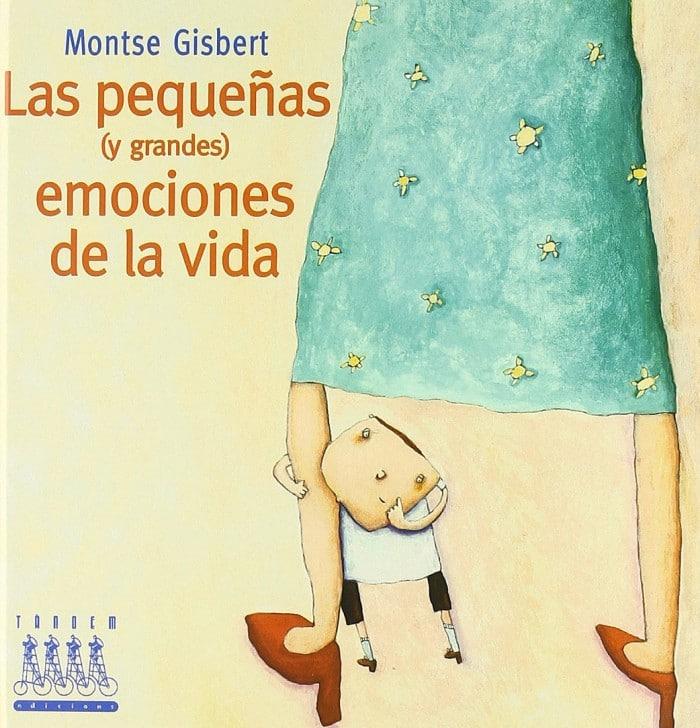 Libro infantilLas pequeñas (y grandes) emociones de la vida, de Montse Gisbert