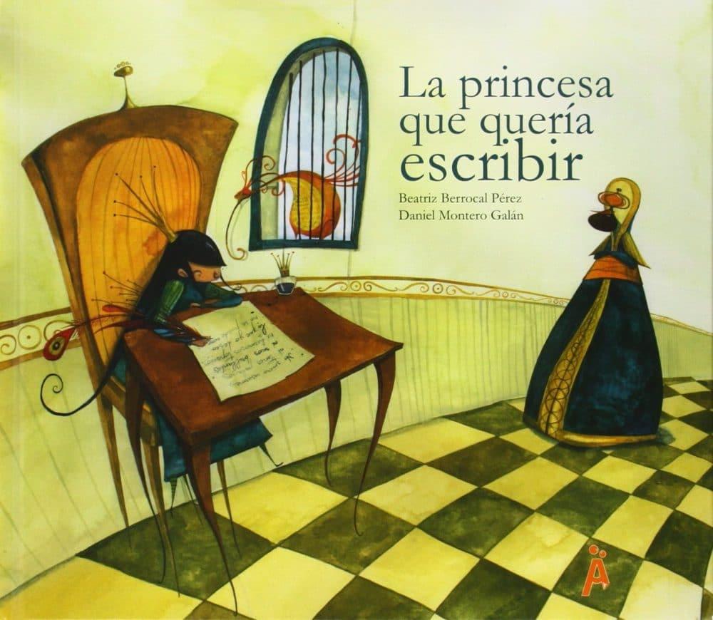 La princesa que quería escribir, de Beatriz Berrocal Pérez y Daniel Montero Galán
