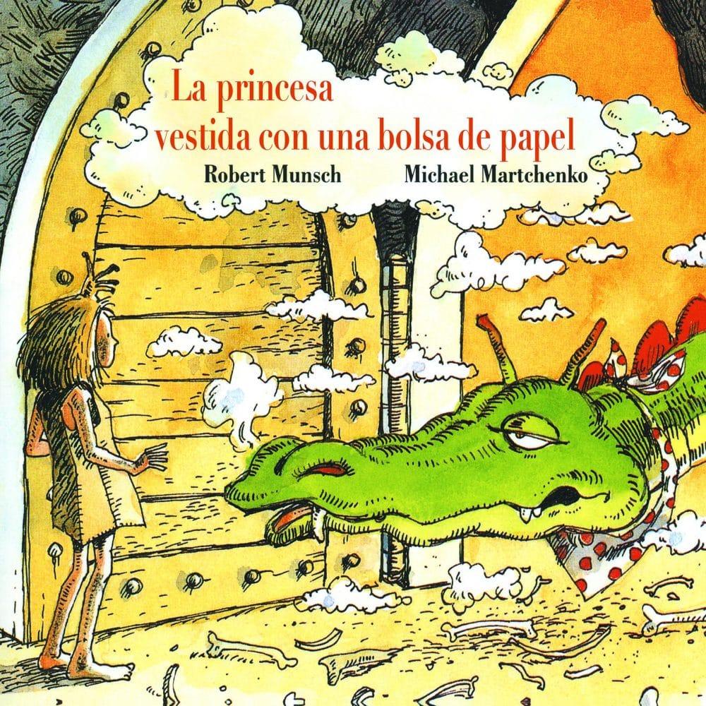La princesa vestida con una bolsa de papel, de Robert Munsch y Michael Martchenko
