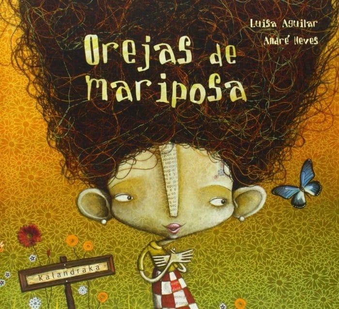 Cuento Orejas de mariposa, de Luisa Aguilar y André Neves