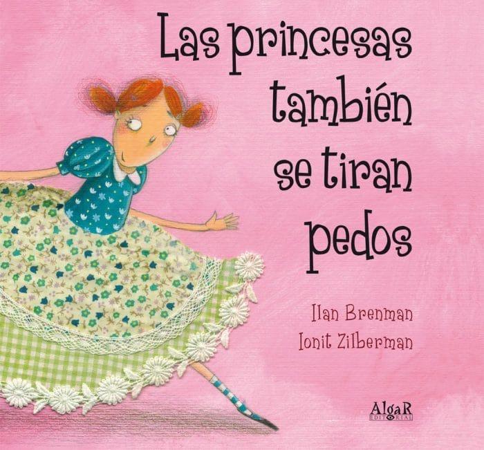 Cuento Las princesas también se tiran pedos, de Ilan Brenman y Ionit Zilberman